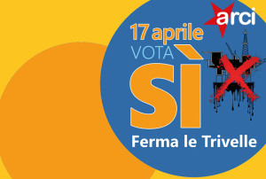 arci vota si referendum 17 aprile trivelle